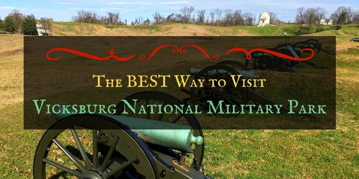 The Best Way to Visit Vicksburg National Military Park Backroad Planet