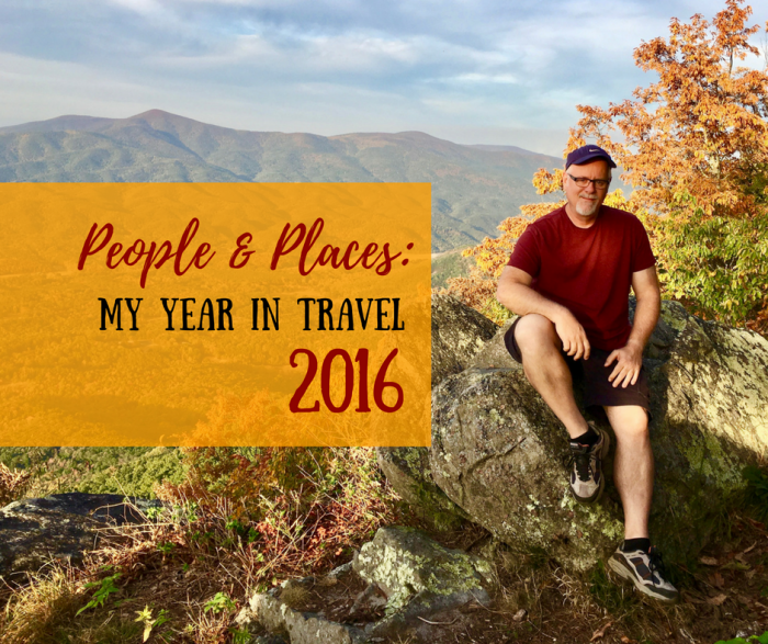 People and Places: My Year in Travel 2016