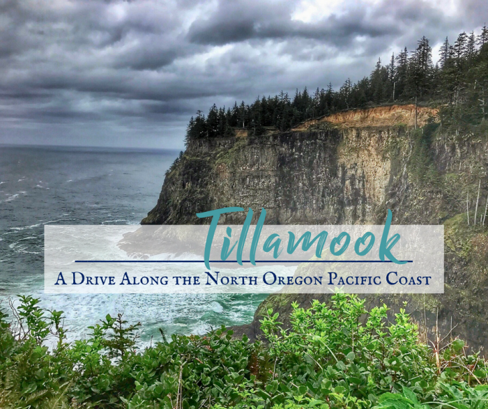Tillamook: A Drive Along the North Oregon Pacific Coast