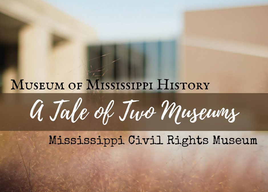 Two Mississippi Museums Chronicle State & Civil Rights History