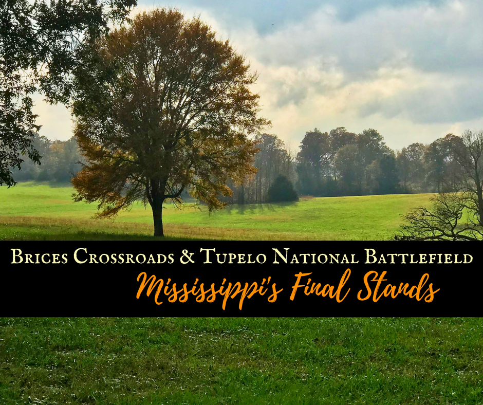 Brices Crossroads and Tupelo National Battlefields