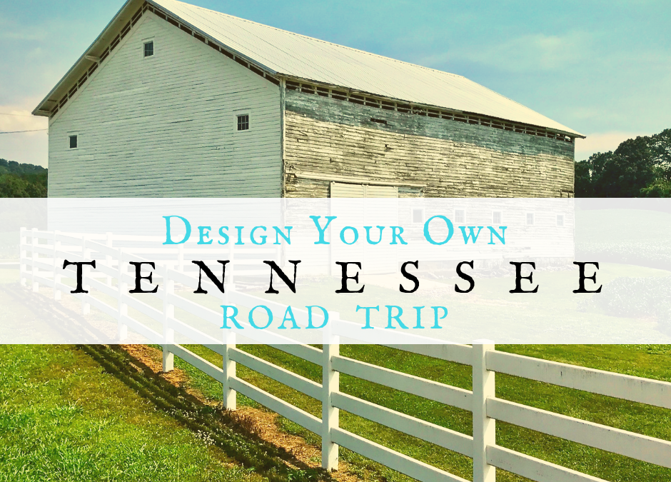 Design Your Own Tennessee Road Trip