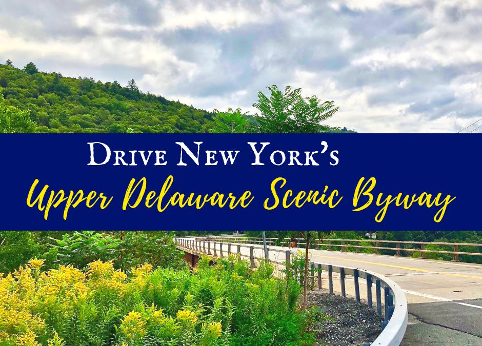 Drive New York's Upper Delaware Scenic Byway
