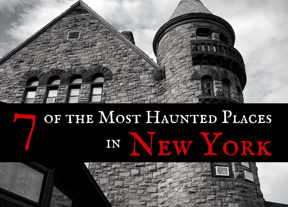7 of the Most Haunted Places in New York