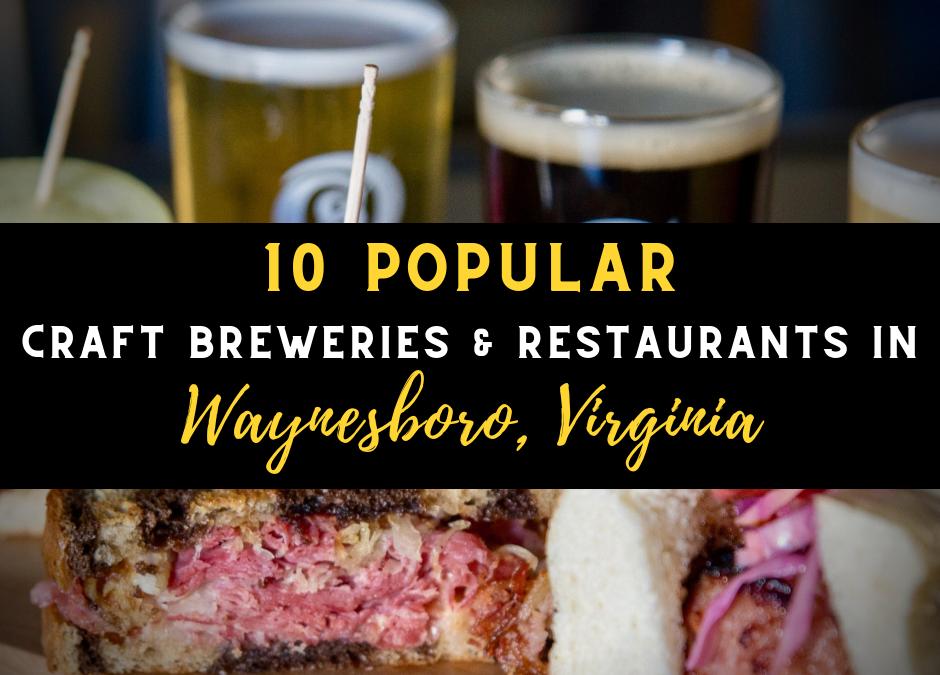 10 Popular Craft Breweries & Restaurants in Waynesboro Virginia