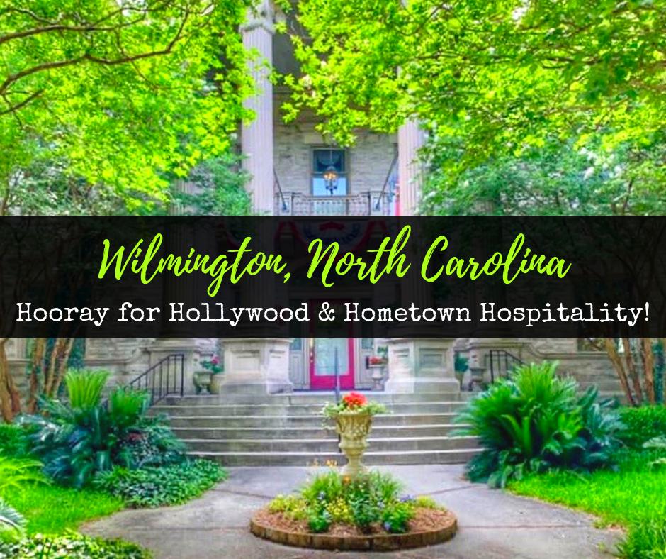 Wilmington, North Carolina: Hooray for Hollywood & Hometown Hospitality!