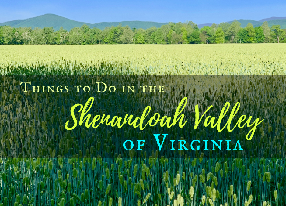 Things to Do in the Shenandoah Valley of Virginia