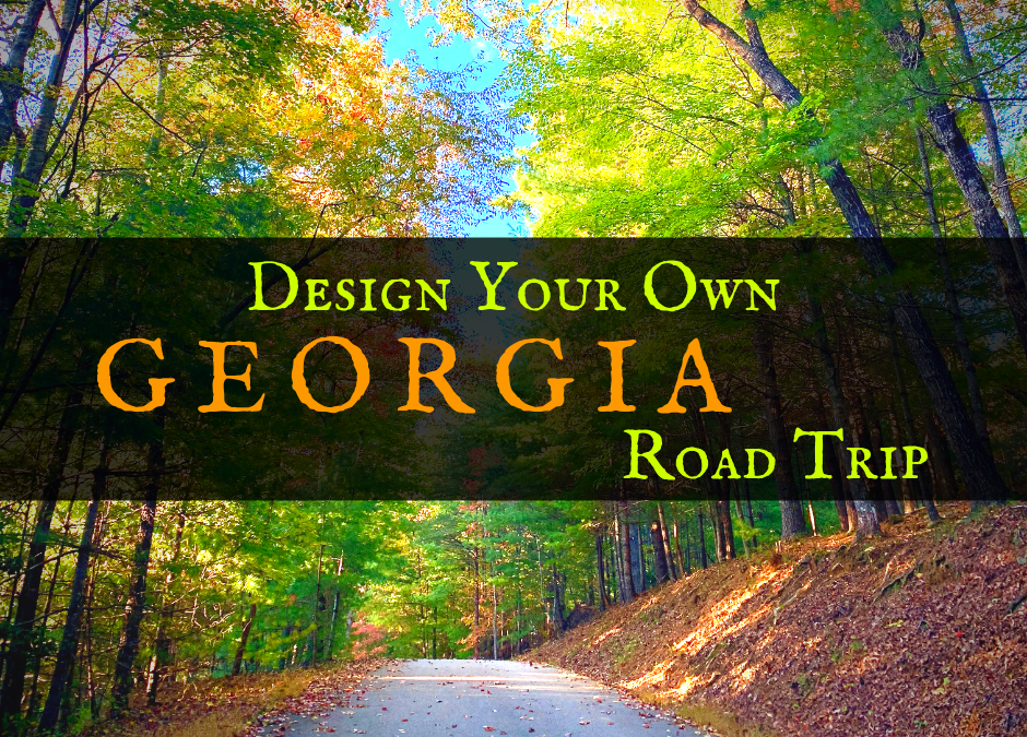 Design Your Own Georgia Road Trip (USA)