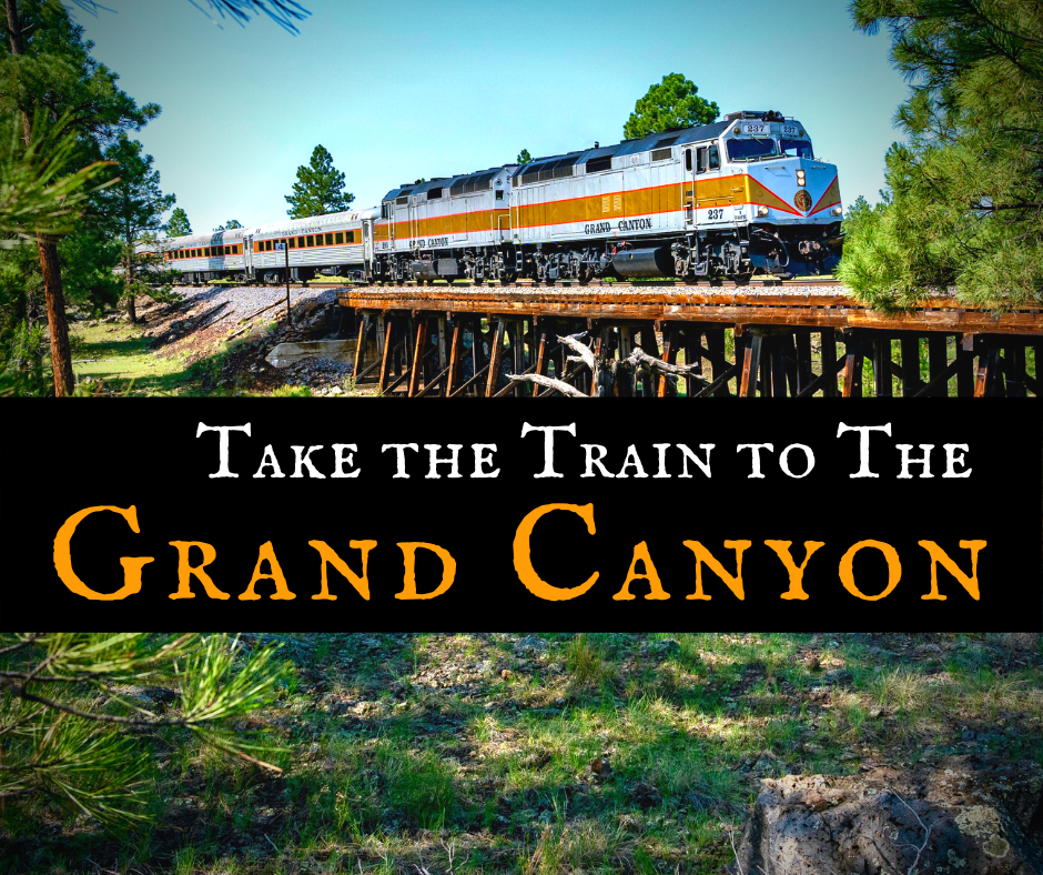 Take the Train to Grand Canyon National Park: An Insider's Guide